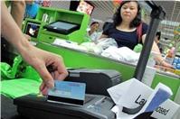 Đến năm 2020 tất cả các siêu thị phải thực hiện thanh toán qua thẻ?